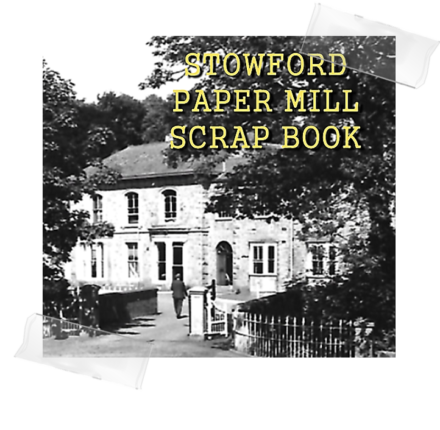 Stowford Paper Mill Scrap Book